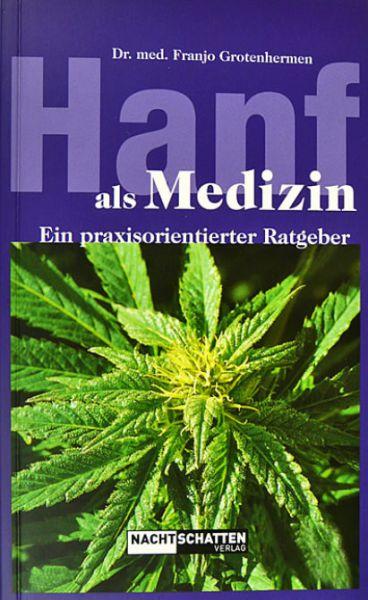 Hanf als Medizin -Dr.med. Franjo Grotenhermen
